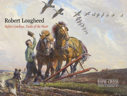 Robert Lougheed: Before Cowboys, Fields of the Heart Exhibition Catalog